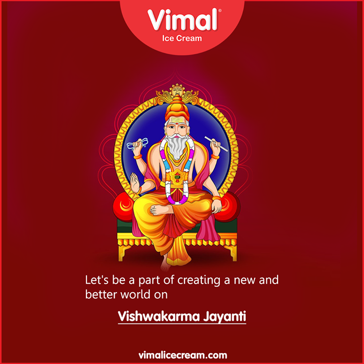 Let's be a part of creating a new and better world on Vishwakarma Jayanti  #VishwakarmaDay #VishwakarmaJayanti #VishwakarmaDay2020 #HappyVishwakarmaJayanti #LoveForIcecream #IcecreamTime #IceCreamLovers #FrostyLips #Vimal #IceCream #VimalIceCream #Ahmedabad