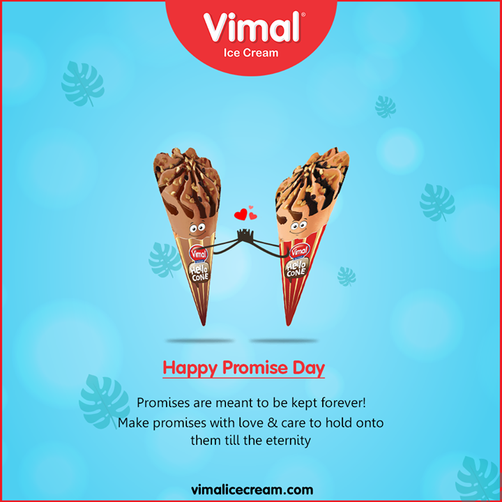 Promises are meant to be kept forever!  Make promises with love & care to hold onto them till the eternity.  #PromiseDay #ValentineWeek #ValentinesDay #LoveForIcecream #IcecreamTime #IceCreamLovers #FrostyLips #Vimal #IceCream #VimalIceCream #Ahmedabad