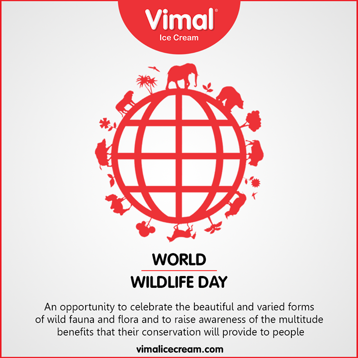 An opportunity to celebrate the beautiful and varied forms of wild fauna and flora and to raise awareness of the multitude benefits that their conservation will provide to people.  #WorldWildlifeDay #VimalIceCream #Icecream #IcecreamLovers #LoveForIcecream #IcecreamIsBae #Ahmedabad #Gujarat #India