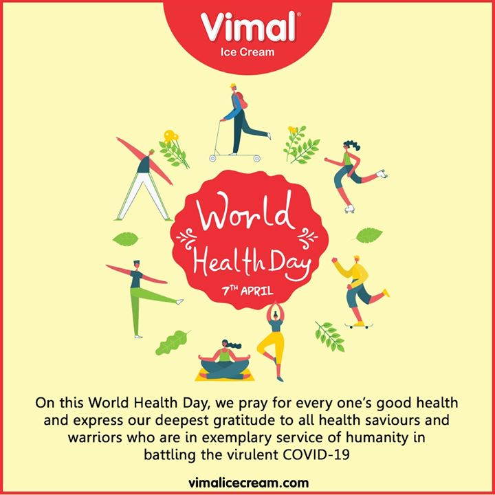 On this World Health Day, we pray for every one's good health and express our deepest gratitude to all health saviours and warriors who are in exemplary service of humanity in battling the virulent COVID-19.  #WorldHealthDay #IndiaFightsCorona #Coronavirus #IcecreamTime #IceCreamLovers #FrostyLips #Vimal #IceCream #VimalIceCream #Ahmedabad