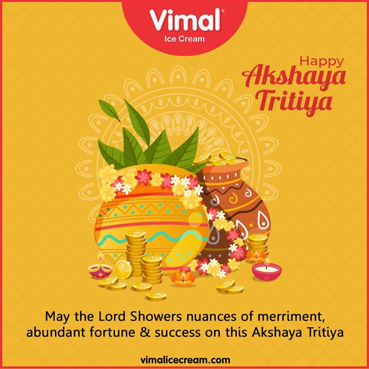 May the Lord Showers nuances of merriment, abundant fortune & success on this Akshaya Tritiya.     #AkshayaTritiya #HappyAkshayaTritiya #Vimal #IceCream #VimalIceCream #Ahmedabad