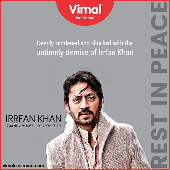 Deeply saddened and shocked with the untimely demise of Irrfan Khan.  #RIPIrrfanKhan #IcecreamTime #IceCreamLovers #FrostyLips #Vimal #IceCream #VimalIceCream #Ahmedabad