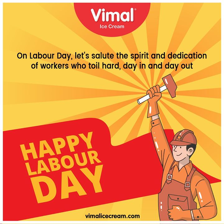 On #LabourDay, let's salute the spirit and dedication of workers who toil hard, day in and day out.  #IcecreamTime #IceCreamLovers #FrostyLips #Vimal #IceCream #VimalIceCream #Ahmedabad