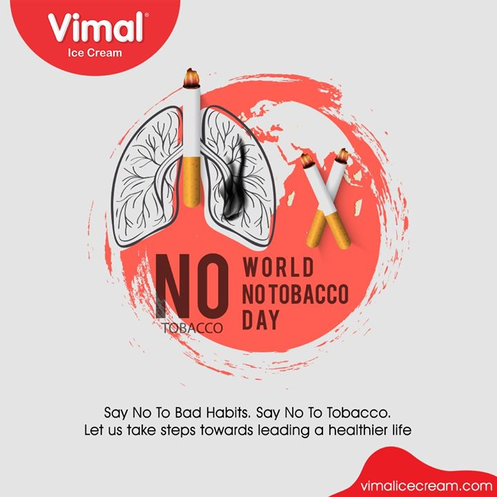 Say no to bad habits. Say no to tobacco  #WorldNoTobaccoDay #NoTobaccoDay #Vimal #VimalIcecream #Ahmedabad