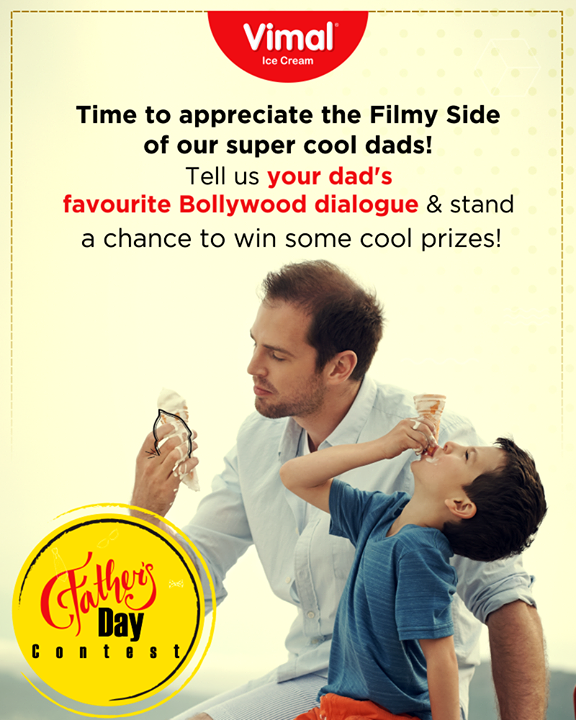 :: Father's Day Contest ::  Time to appreciate the Filmy Side of our super cool dads!  Tell us your dad's favourite Bollywood dialogue & stand a chance to win some cool prizes!  #ContestTime #FacebookContest #FathersDayContest #IcecreamTime #IceCreamLovers #FrostyLips #Vimal #IceCream #VimalIceCream #Ahmedabad