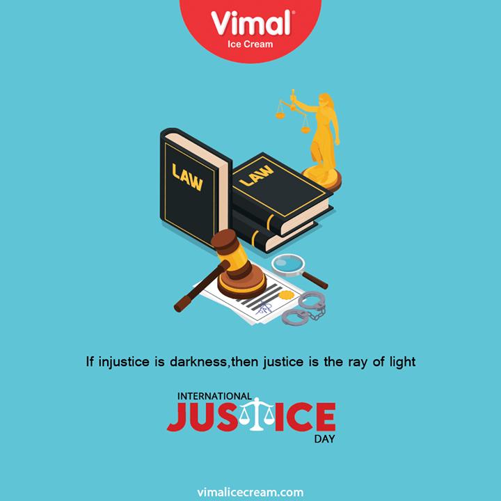 If injustice is darkness, then justice is the ray of light.  #InternationalJusticeDay #InternationalJusticeDay2020 #IcecreamTime #IceCreamLovers #FrostyLips #Vimal #IceCream #VimalIceCream #Ahmedabad