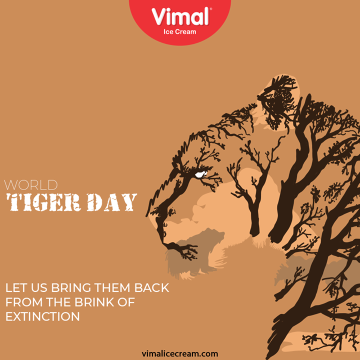 Let us bring them back from the brink of extinction  #InternationalTigerDay #InternationalTigerDay2020 #TigerDay2020 #SaveTiger #Vimal #IceCream #VimalIceCream #Ahmedabad