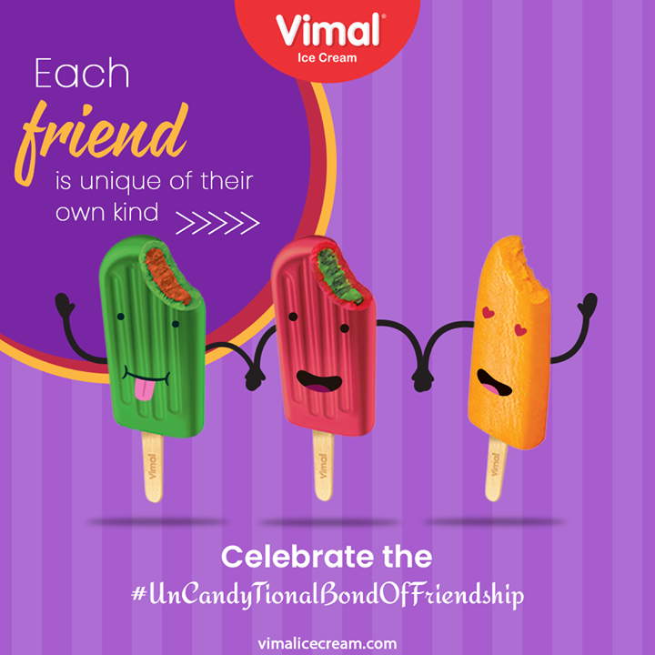 Some are sweet; some are sour. Some are supportive; some are argumentative. But each friend is unique of their own kind.  Celebrate the #UnCandyTionalBondOfFriendship with Vimal Ice Cream.  #IcecreamTime #IceCreamLovers #FrostyLips #Vimal #IceCream #VimalIceCream #Ahmedabad