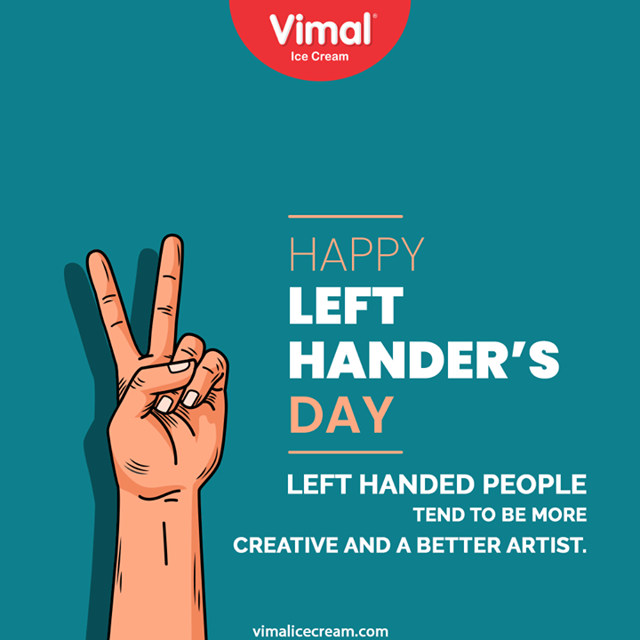 Left-handed people tend to be more creative and a better artist.  #LeftHandersDay #InternationalLeftHandersDay  #IcecreamTime #IceCreamLovers #FrostyLips #Vimal #IceCream #VimalIceCream #Ahmedabad
