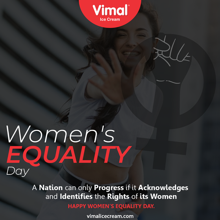 A nation can only progress if it acknowledges and identifies the rights of its women Happy Women's Equality Day to every opinionated woman out there.  #WomenEqualityDay #WomenEqualityDay2020 #IceCreamLovers #FrostyLips #Vimal #IceCream #VimalIceCream #Ahmedabad