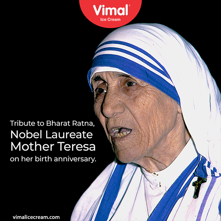 Tributes to Bharat Ratna, Nobel laureate Mother Teresa on her birth anniversary.  #BirthAnniversary #MotherTeresa #IceCreamLovers #FrostyLips #Vimal #IceCream #VimalIceCream #Ahmedabad