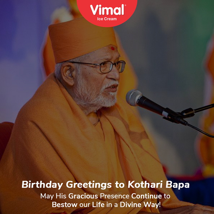 May his gracious presence continue to bestow our life in a divine way!  #HappyBirthDay #BirthDay #PujayKothariBapa #VimalIceCream #IceCreamLovers #FrostyLips #Vimal #IceCream #Ahmedabad
