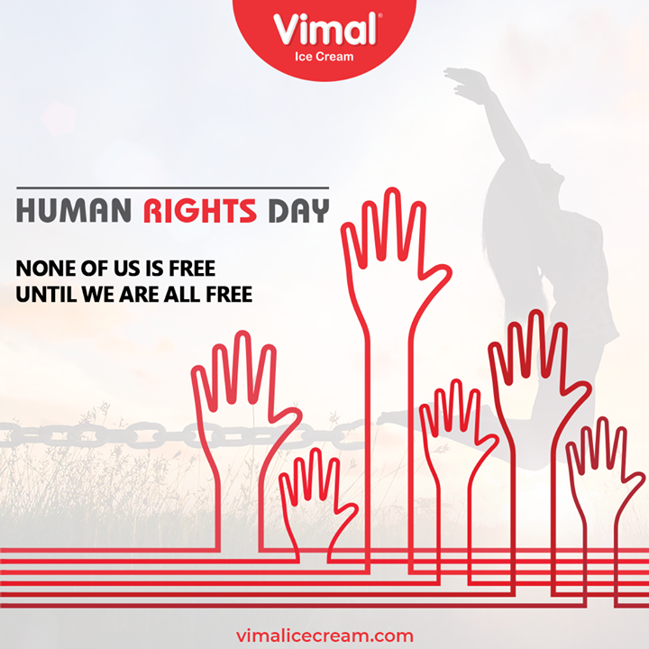 None of us is free Until we are all free.  #InternationalHumanRightsDay #HumanRightsDay #HumanRightsDay2020 #HumanRights #VimalIceCream #IceCreamLovers #Vimal #IceCream #Ahmedabad