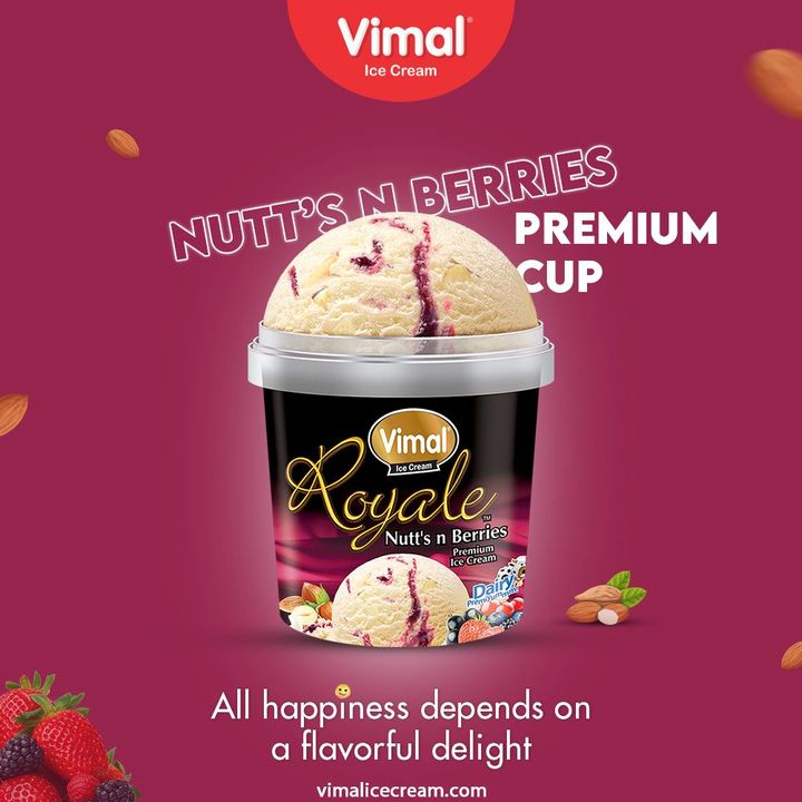 All happiness depends on a flavorful delight. Savor the crunchy and sweet Nutts N Berries Premium Cup by Vimal Ice Cream Today.  #VimalIceCream #IceCreamLovers #Vimal #IceCream #Ahmedabad