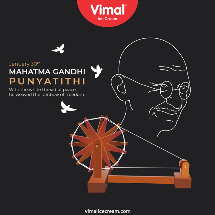 With the white thread of peace, he weaved the rainbow of freedom. Remembering the Father of the nation on his Death Anniversary.  #MahatmaGandhi #DeathAnniversary #MahatmaGandhiDeathAnniversary #MartyrsDay #MahatmaGandhiPunyatithi #fatherofnation #30thJanuary #Salute #freedomfighter #VimalPastries #VimalIceCream #IceCreamLovers #Vimal #IceCream #Ahmedabad