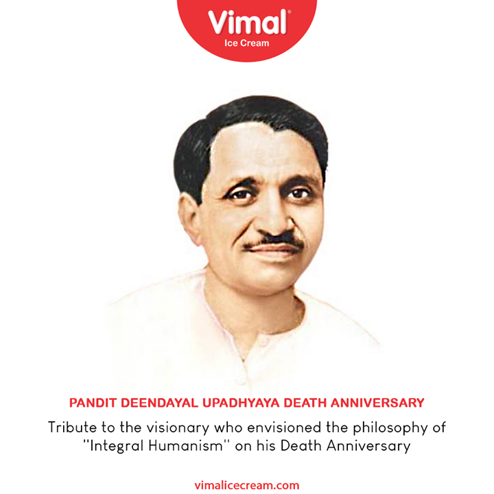 Tribute to the visionary who envisioned the philosophy of ''Integral Humanism'' on his Death Anniversary.  #PanditDeenDayalUpadhyaya #SamarpanDiwas #VimalIceCream #IceCreamLovers #Vimal #IceCream #Ahmedabad