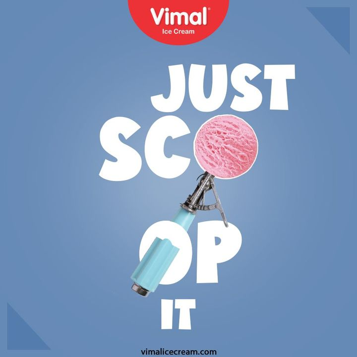 Whenever in doubt, Just Scoop it!  Vimal Ice Cream have in store the perfect cure for your summer blues with Ice Cream delights that will take your coolness quotient to another level.    #VimalIceCream #IceCreamLovers #Vimal #IceCream #Ahmedabad