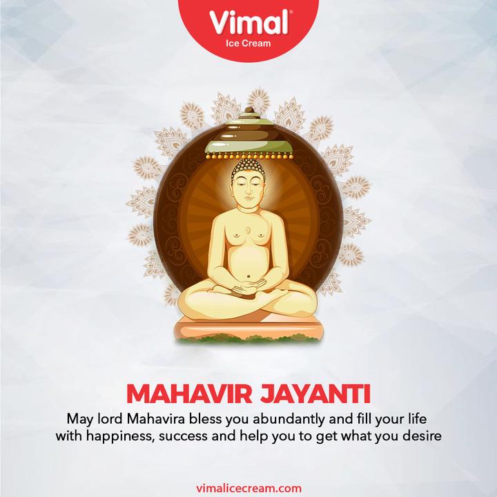 May lord Mahavira bless you abundantly and fill your life with happiness, success and help you to get what you desire.  #MahavirJayanti #LordMahavir #MahavirJayanti2021 #VimalIceCream #IceCreamLovers #Vimal #IceCream #Ahmedabad