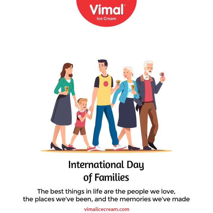 The best things in life are the people we love, the places we,ve been, and the memories we've made  #InternationalDayofFamilies #InternationalDayofFamilies2021 #VimalIceCream #IceCreamLovers #Vimal #IceCream #Ahmedabad