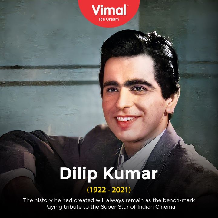 The history he had created will always remain as the bench-mark   Paying tribute to the Super Star of Indian Cinema  #RIPDilipKumar #VimalIceCream #IceCreamLovers #Vimal #IceCream #Ahmedabad