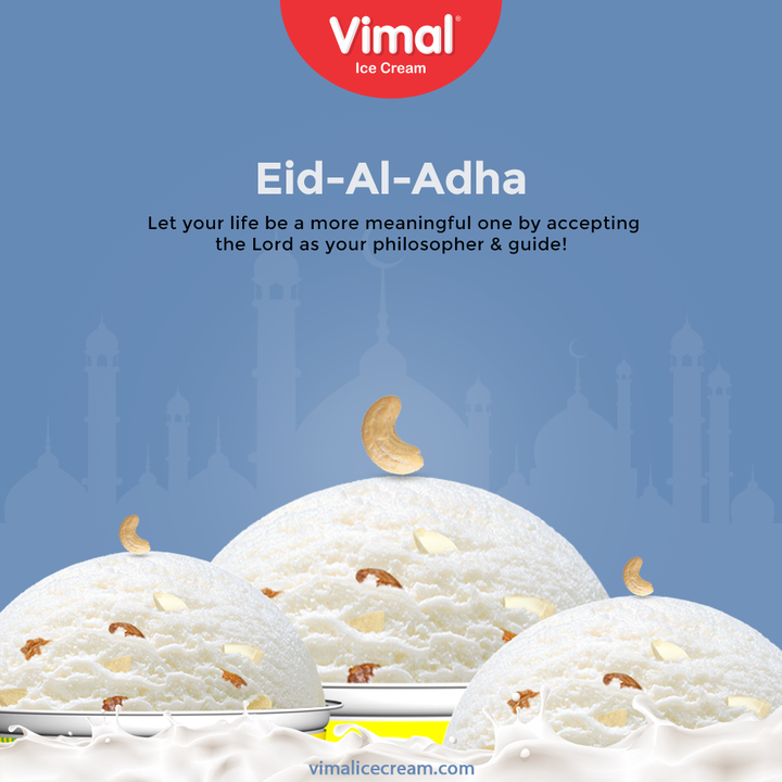 Let your life be a more meaningful one by accepting the Lord as your philosopher & guide!  #EidAlAdha2021 #EidMubarakh #VimalIceCream #IceCreamLovers #Vimal #IceCream #Ahmedabad #ShowerYourLoveForIcecream