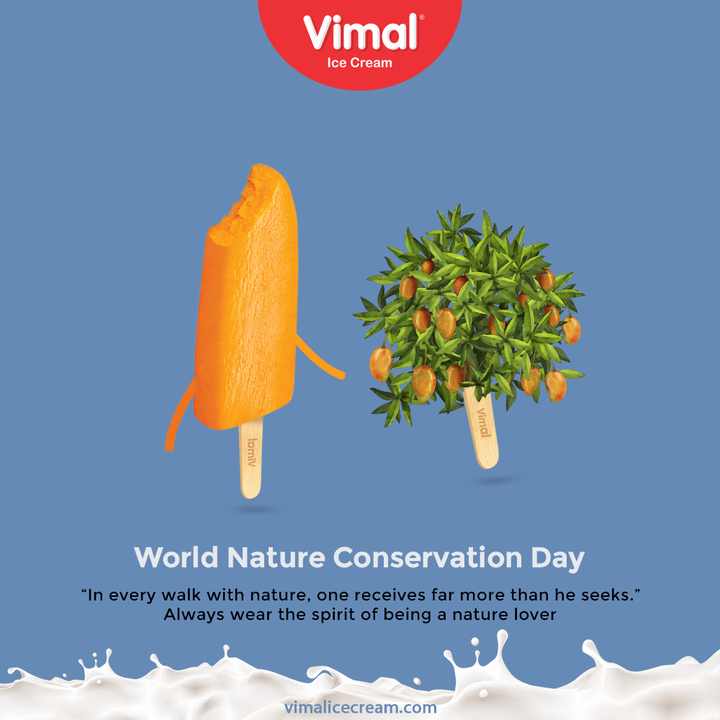 """""""In every walk with nature, one receives far more than he seeks.""""  Always wear the spirit of being a nature lover   #WorldNatureConservationDay #WorldNatureConservationDay2021 #SaveNature #VimalIceCream #IceCreamLovers #Vimal #IceCream #Ahmedabad"""