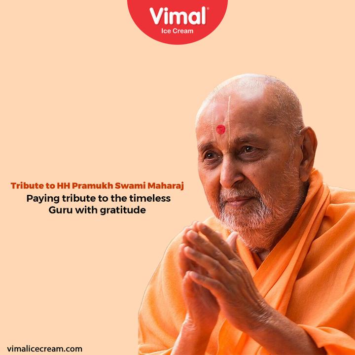Paying tribute to the timeless Guru with gratitude  #Vimal #IceCream #Ahmedabad #HappyScooping #Tribute #HHPramukhSwamiMaharaj #Guru