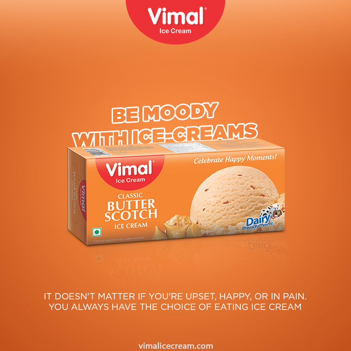 Icecream has been the evergreen mood-maker.   Be foodie and be moody with Icecreams.  #moody #butterscotch  #VimalIceCream #IceCreamLovers #Vimal #IceCream #Ahmedabad