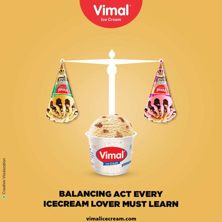 How big an icecream lover are you?  How beautifully do you balance your love for  icecream? Do it right with Vimal Icecream.  #VimalIceCream #IceCreamLovers #Vimal #IceCream #Ahmedabad