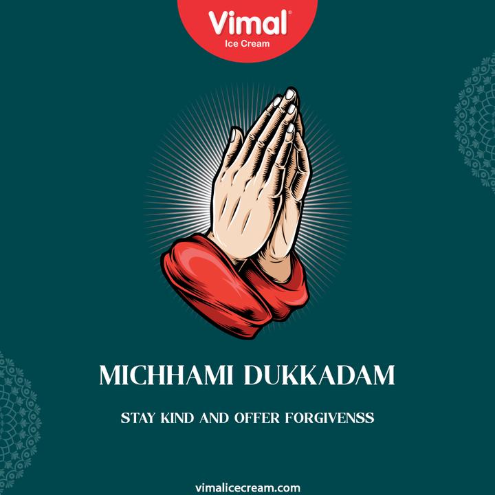 Stay kind and offer forgiveness  #MicchamiDukkadam #Samvatsari #Paryushan #Samvatsari2021 #Pratikaman #Jain #Jainism #Peace #Forgiveness #VimalIceCream #IceCreamLovers #Vimal #IceCream #Ahmedabad