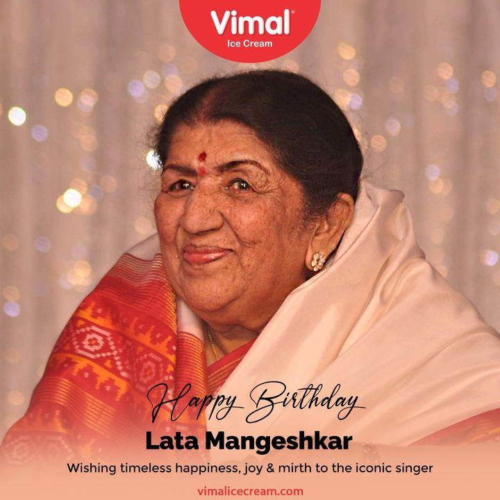 Wishing timeless happiness, joy & mirth to the iconic singer.  #LataMangeshkar #LataMangeshkarBirthday #HappyBirthday #IconicSinger #LegendarySinger #QueenOfMelody #BestWishes #VimalIceCream #IceCreamLovers #Vimal #IceCream #Ahmedabad