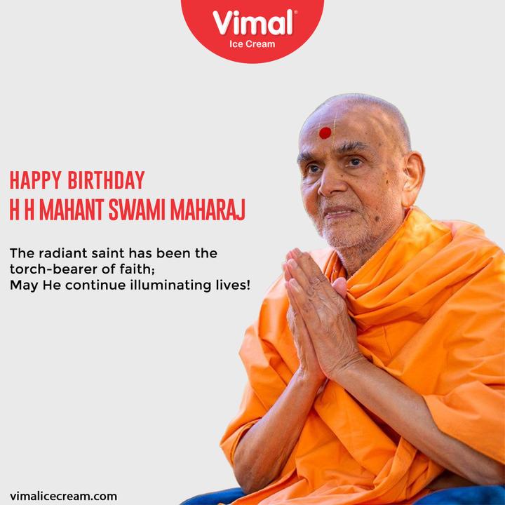 The radiant saint has been the torch-bearer of faith; May He continue illuminating lives!  #Guru #HappyBirthday #HHMahantSwamiMaharaj #VimalIceCream #IceCreamLovers #Vimal #IceCream #Ahmedabad