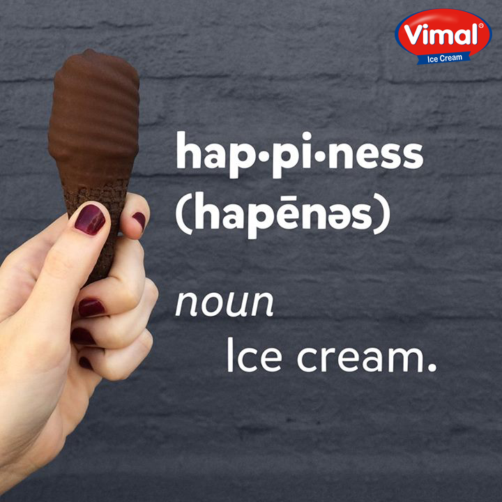 Who definitely agrees with this definition of #Happiness? Happiness = #IceCream  #IceCreamLovers #VimalIceCreams