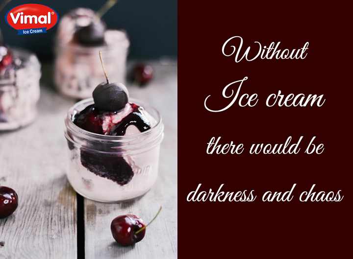 We cannot imagine life without #IceCream!  #IcecreamLovers #MondayBlues #VimalIcecream #Ahmedabad
