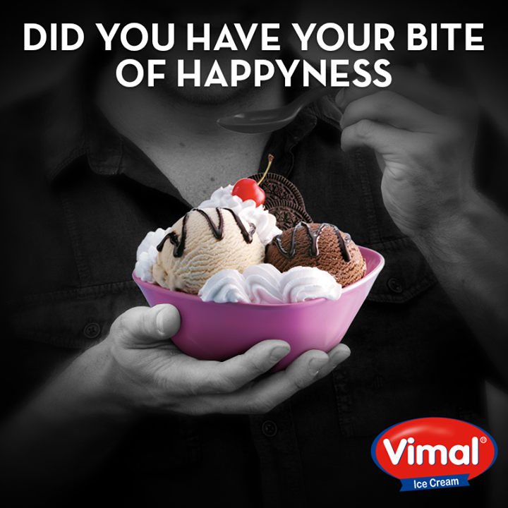 Did you have your bite of Happiness today? No? What are you waiting for? Here's some just for you.  #BitesofHappiness #IcecreamLovers #VimalIcecream #Ahmedabad