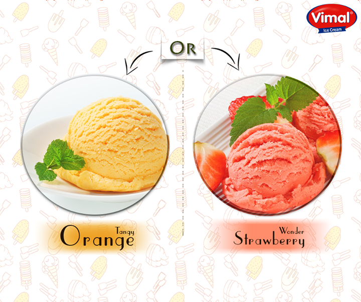 Choosing Ice cream flavour is the greatest dilemma of the world...Are you able to choose one of the above?  #TangyOrange #SweetStrawBerry