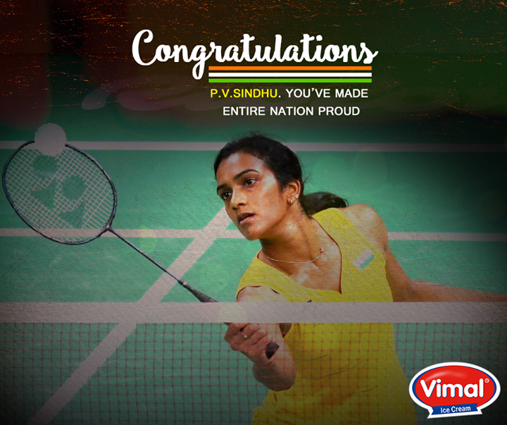 Vimal Ice Cream congratulates #PVSindhu for the win at #RioOlympics2016!   The nation is proud of you!