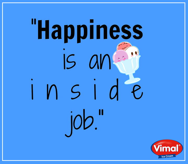 Be happy from inside with Vimal Ice Cream.  #MotivationalMonday #IcecreamLovers #VimalIcecream #Ahmedabad