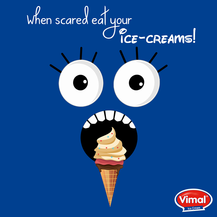 When #scared eat your #icecreams!  #YourFlavor #VimalIceCreams #IceCreamLovers #Winters
