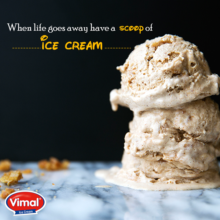 When life goes away have a scoop of Ice cream.  #ScoopofIcecream #YourFlavor #MondayQuote #VimalIceCreams #IceCreamLovers #Winters