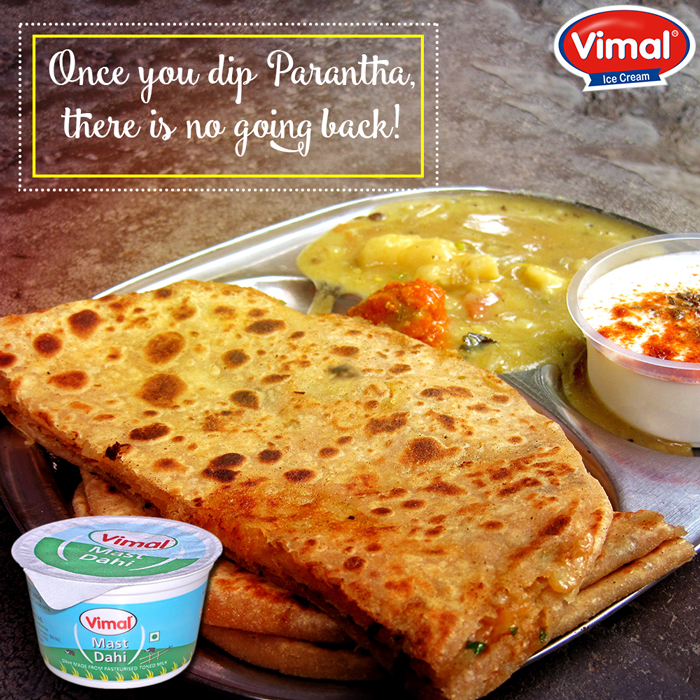 A good #Parantha deserves a great creamy Vimal's #Dahi!  #CurdLovers #Vimal #Foodies