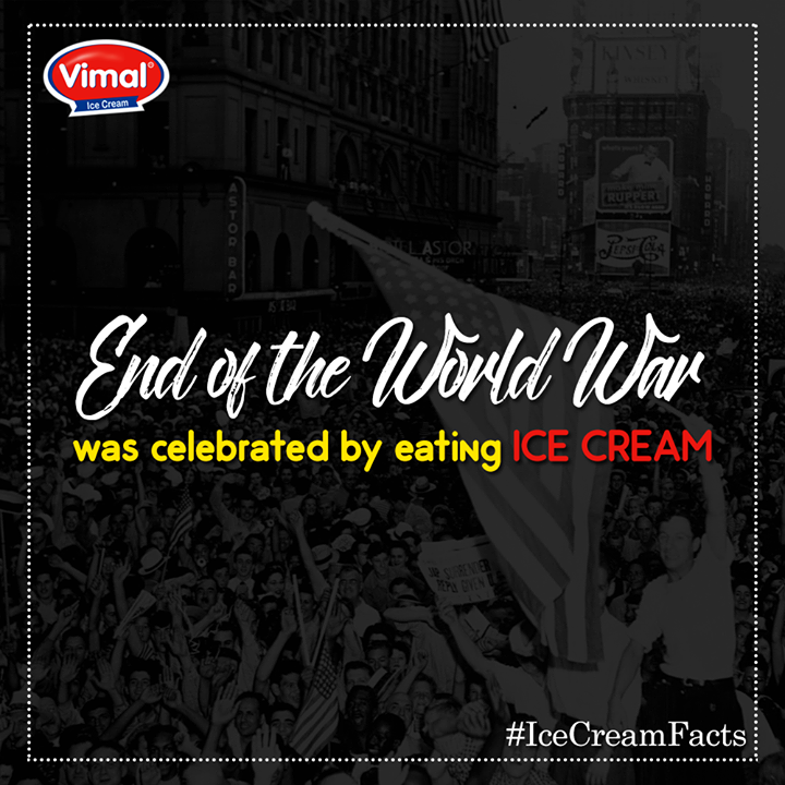 Did you know that end of the world war II was celebrated by eating ice cream?  #MidweekFacts #DidYouKnow #IcecreamFacts #IcecreamLovers #VimalIcecream #Ahmedabad