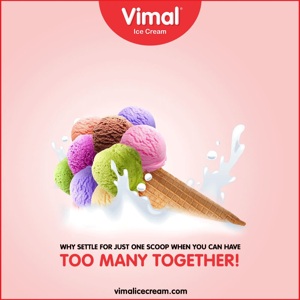 Why settle for just one scoop when you can have too many together!  Enjoy the daydreams paired up with ice-creams.  #VimalIceCream #Icecreamisbae #Happiness #LoveForIcecream #IcecreamTime #IceCreamLovers #FrostyLips #Vimal #IceCream #Ahmedabad